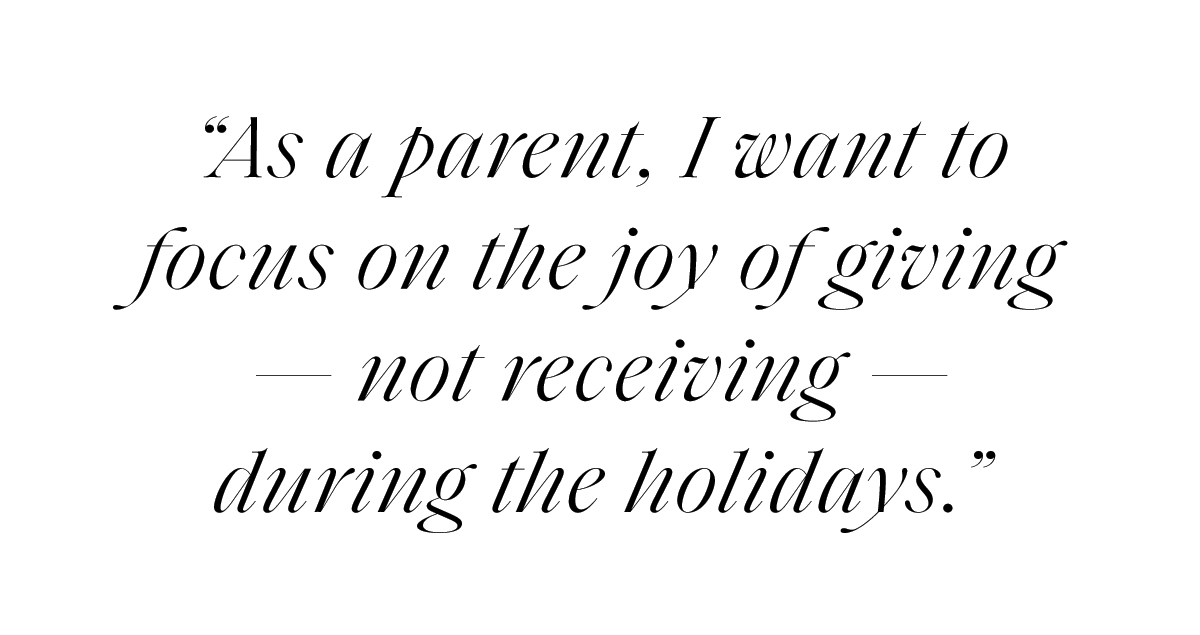 Quote that reads I want my children to focus on the joy of giving, not receiving, during the holidays